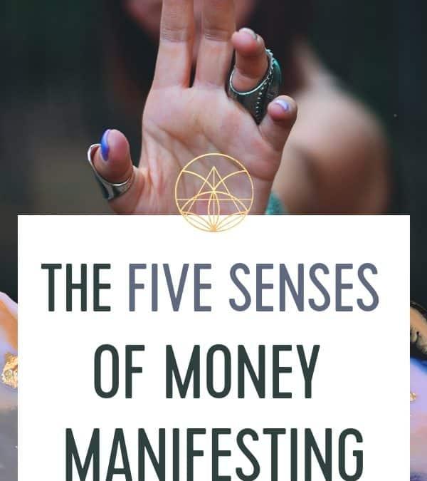 The 5 Senses of Money Manifesting Mindset